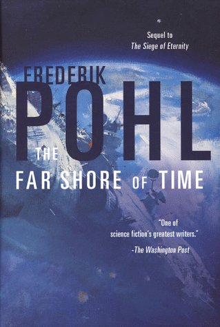 THE FAR SHORE OF TIME: Pohl, Frederik.