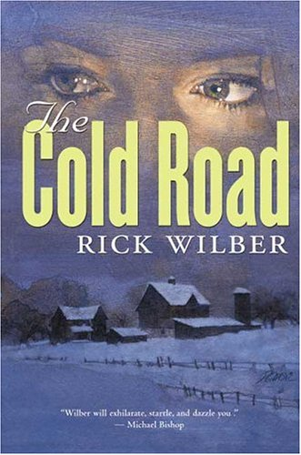 THE COLD ROAD: Wilber, Rick.