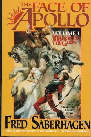 9780312866235: The Face of Apollo: 1 (Book of the Gods/Fred Saberhagen, 1)