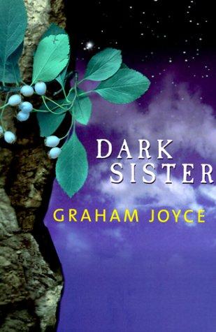 DARK SISTER: Joyce, Graham.