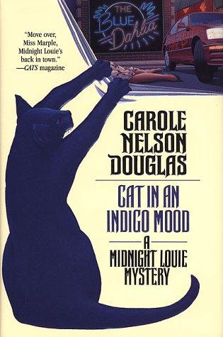 Cat in an Indigo Mood: A Midnight Louie Mystery: Douglas, Carole Nelson