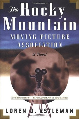 9780312866761: The Rocky Mountain Moving Picture Association: A Novel