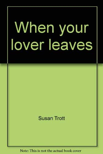 9780312866815: When your lover leaves