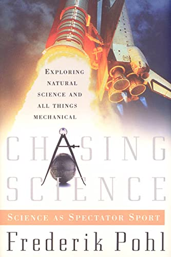 Chasing Science: Science as a Spectator Sport: Pohl, Frederik