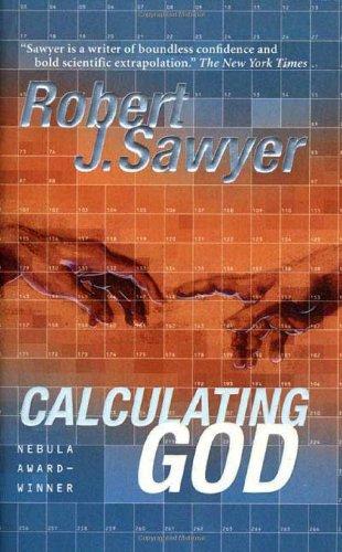 CALCULATING GOD: Sawyer, Robert J.