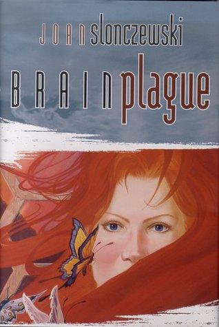 BRAIN PLAGUE: Slonczewski, Joan.