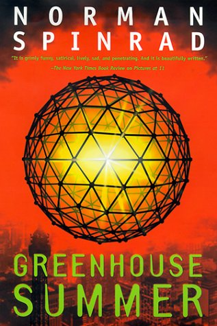 GREENHOUSE SUMMER: Spinrad, Norman