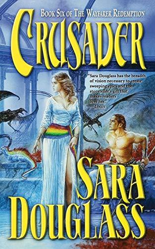 9780312868154: Crusader: Book Six of 'The Wayfarer Redemption'