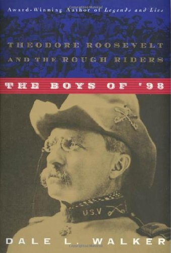 9780312868475: The Boys of '98: Theodore Roosevelt and the Rough Riders