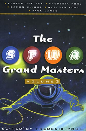 9780312868772: The SFWA Grand Masters, Volume 3: Lester Del Rey, Frederik Pohl, Damon Knight, A. E. van Vogt, and Jack Vance