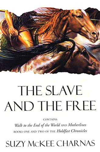 9780312869120: 1; 2: The Slave and The Free: Books 1 and 2 of 'The Holdfast Chronicles': 'Walk to the End of the World' and 'Motherlines'