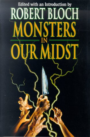 Monsters in Our Midst (Psycho Files): Robert Bloch