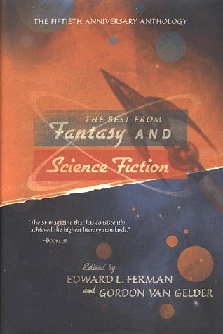 The Best from Fantasy & Science Fiction: The Fiftieth Anniversary Anthology