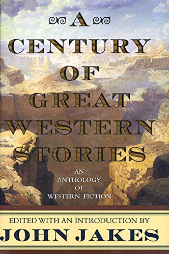 A Century of Great Western Stories; with: John Jakes (editor