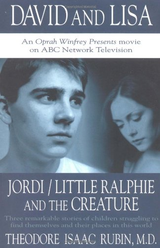 David and Lisa: Jordi Little Ralphie and the Creature: 3 Remarkable Stories of Children Strugglin...