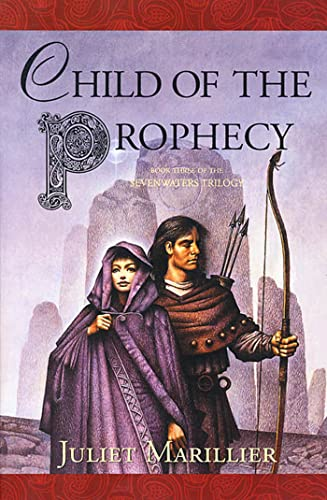 9780312870362: Child of the Prophecy: Book Three of the Sevenwaters Trilogy