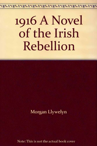 9780312871406: 1916 A Novel of the Irish Rebellion