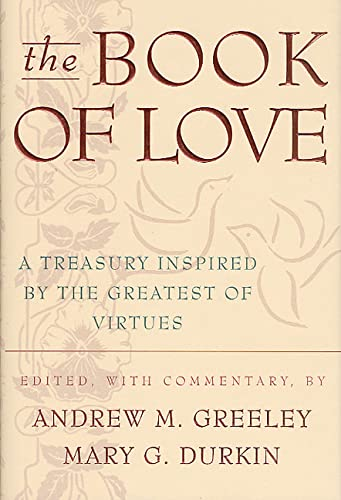 9780312871833: The Book of Love: A Treasury Inspired by the Greatest of Virtues