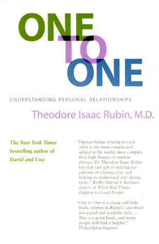 One To One: Understanding Personal Relationships (0312871848) by Theodore Isaac Rubin
