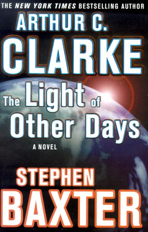 The Light of Other Days: Arthur C. Clarke;