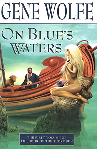 9780312872571: On Blue's Waters: Volume One of 'The Book of the Short Sun'