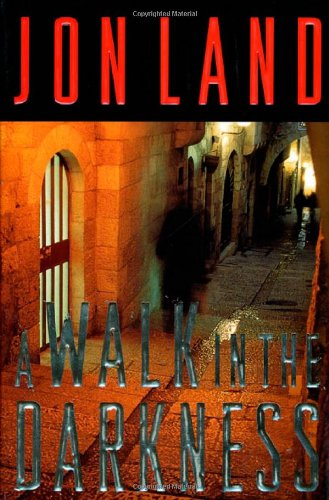 A WALK IN THE DARKNESS (Signed Copy): Land, Jon