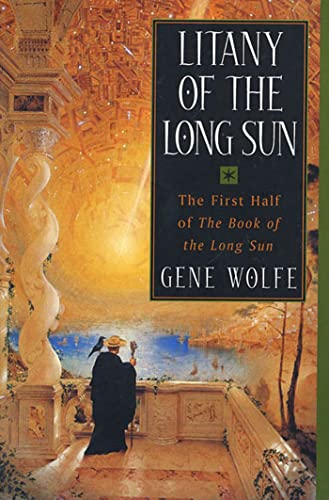 9780312872915: Litany of the Long Sun: The First Half of 'the Book of the Long Sun'