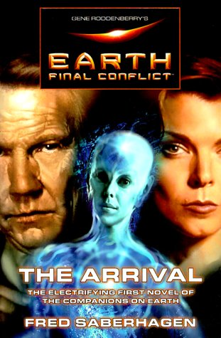 Gene Roddenberry's Earth: Final Conflict--The Arrival: Fred Saberhagen
