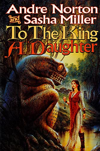 To the King a Daughter (Cycle of: Andre Norton, Sasha