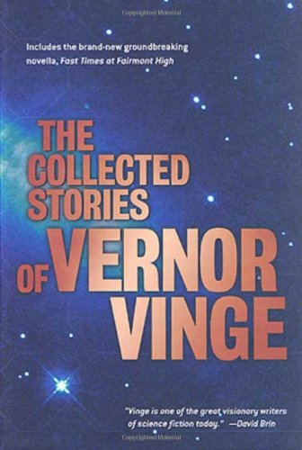 THE COLLECTED STORIES OF VERNOR VINGE: Vinge, Vernor.