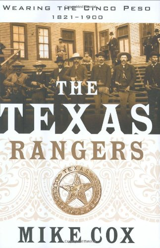 9780312873868: The Texas Rangers, Volume I: Wearing the Cinco Peso, 1821-1900 (Tom Doherty Associates Book)