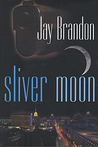 Sliver Moon: A New Chris Sinclair Thriller: Brandon, Jay