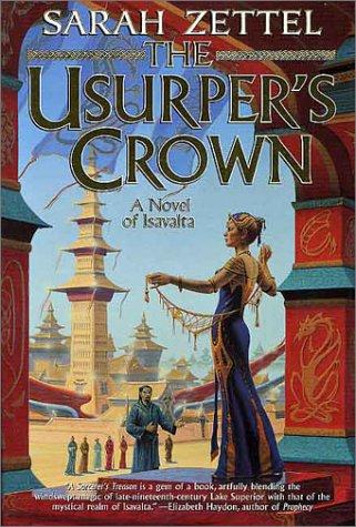 9780312874421: The Usurper's Crown: A Novel of Isavalta