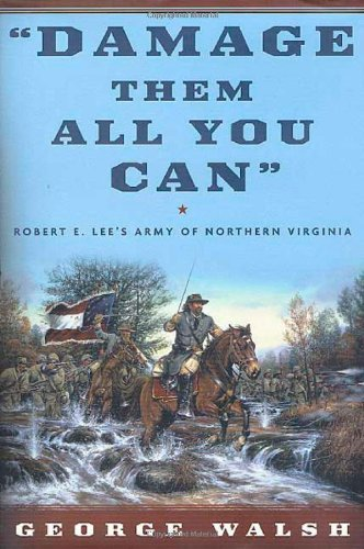 9780312874452: Damage Them All You Can: Robert E. Lee's Army of Northern Virginia