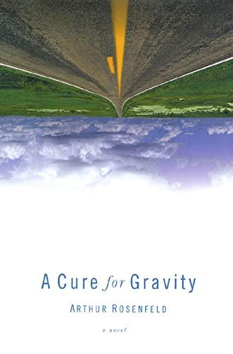 A Cure for Gravity: Rosenfeld, Arthur