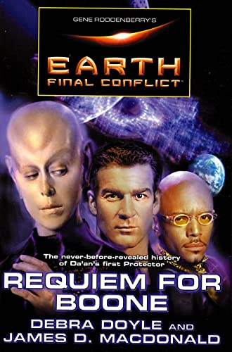 Gene Roddenberry's Earth: Final Conflict--Requiem For Boone: Debra Doyle, James
