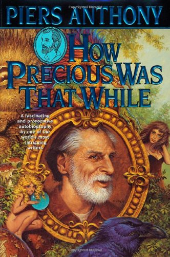 9780312874643: How Precious Was That While: An Autobiography (Xanth)