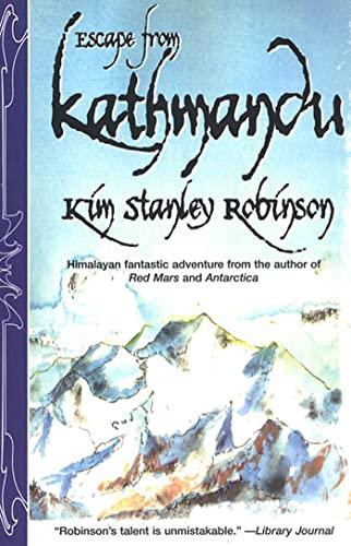 Escape From Kathmandu: Kim Stanley Robinson