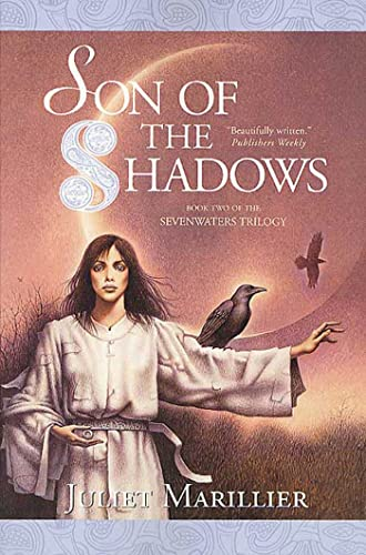 9780312875299: Son of the Shadows (Sevenwaters)