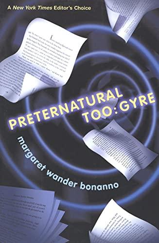 Preternatural Too: Gyre (Preternatural): Margaret Wander Bonanno
