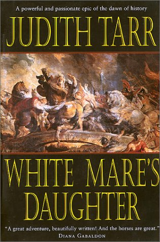 The White Mare's Daughter (Epona): Tarr, Judith