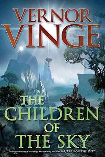 THE CHILDREN OF THE SKY: Vinge, Vernor.