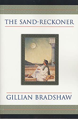 The Sand-Reckoner: A Novel of Archimedes (Tom Doherty Associates Books) (9780312875817) by Gillian Bradshaw