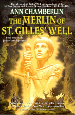 9780312875916: The Merlin of St. Gilles' Well (Joan of Arc Tapestries, Book 1)
