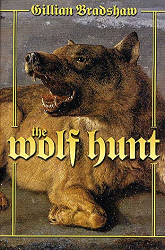 The Wolf Hunt: A Novel of The Crusades (0312875959) by Gillian Bradshaw