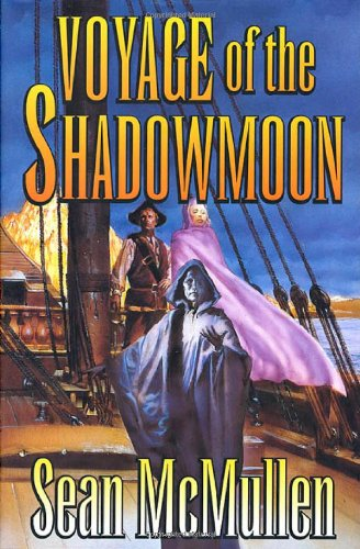 Voyage of the Shadowmoon (The Moonworlds Saga) (0312877404) by Sean McMullen