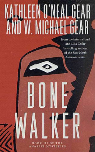 Bone Walker ***SIGNED BY BOTH AUTHORS*** ***ADVANCE UNCORRECTED PROOFS***: Kathleen O'Neal Gear & W...