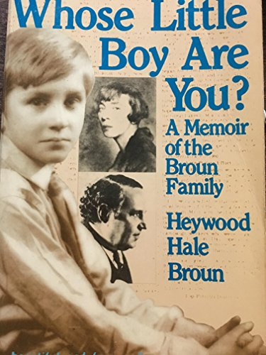 Whose Little Boy Are You?: Heywood Hale Broun
