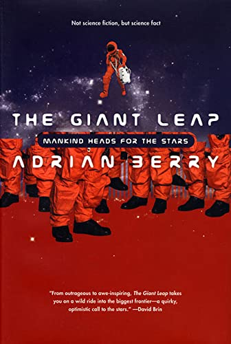 The Giant Leap: Mankind Heads for the: Berry, Adrian