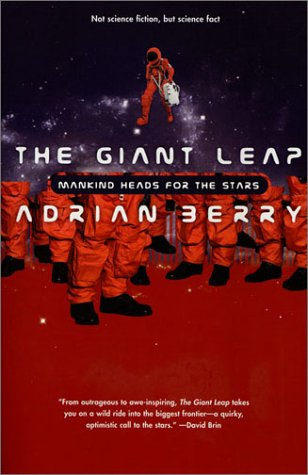 The Giant Leap: Mankind Heads for the: Adrian Berry